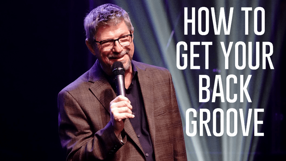 How To Get Your Groove Back Image