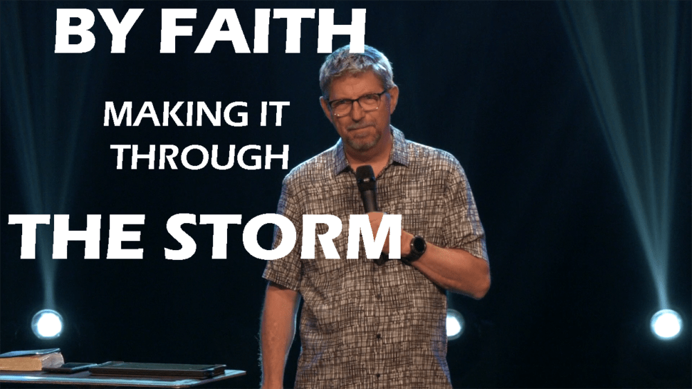 By Faith - Making It Through The Storm Part II Image